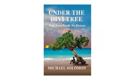 Under the Divi Tree: True Love Needs No Reason by Michael Solomon