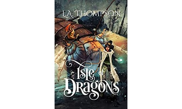 Isle of Dragons by L.A. Thompson